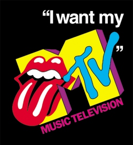 MTV Rollings Stones I Want My MTV