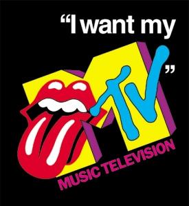 MTV Rollings Stones I Want My MTV